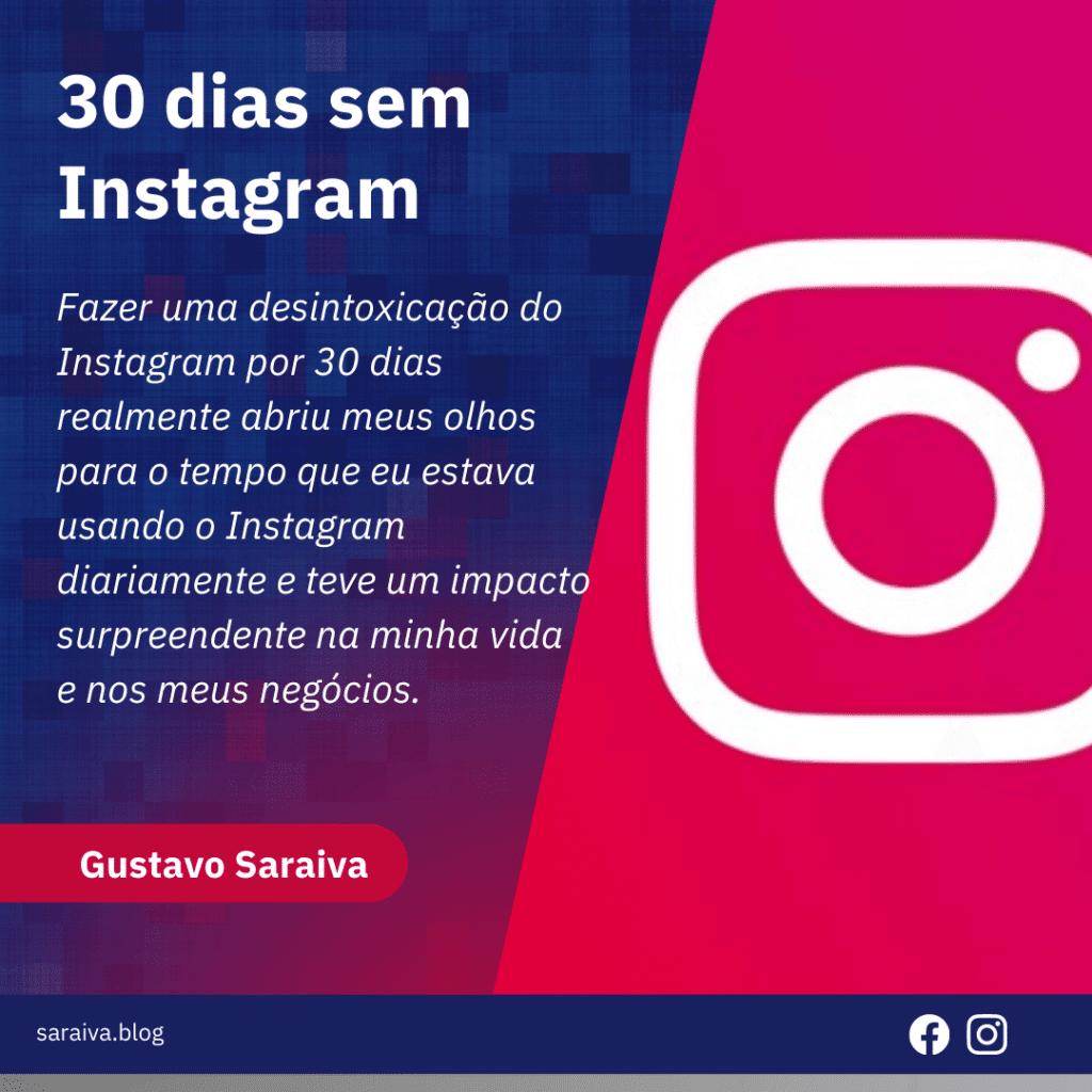 30 dias sem instagram