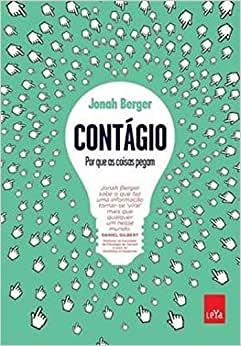 Contágio:  Por que as Coisas Pegam por Jonah Berger