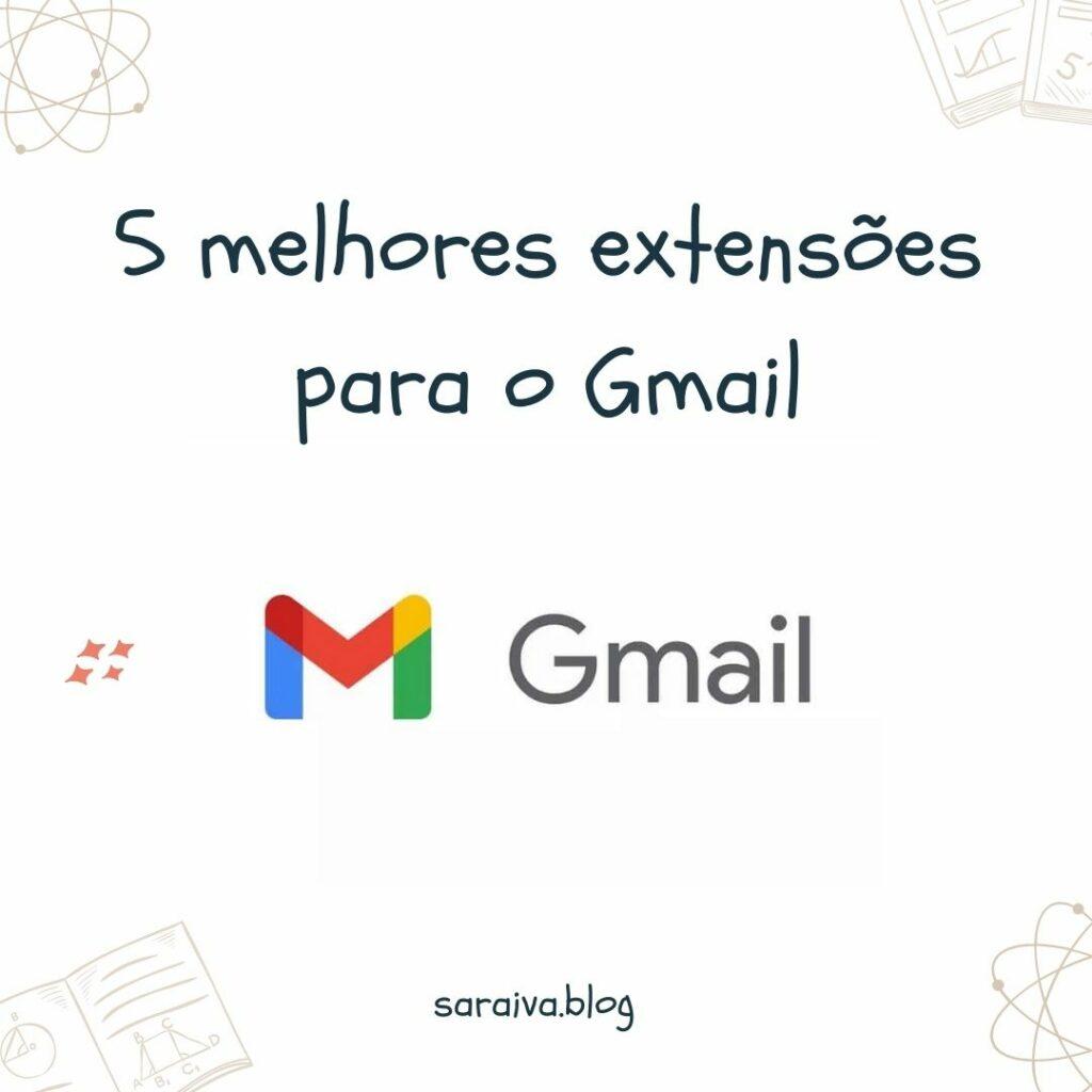 5 melhores extensões do Gmail