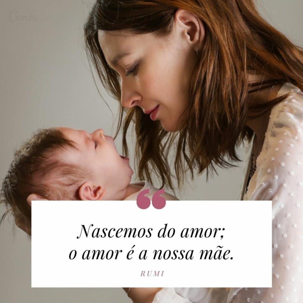 Frase Rumi | Nascemos do amor; o amor é a nossa mãe.